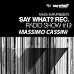 Say What? Recordings Radio Show #14 - German Brigante