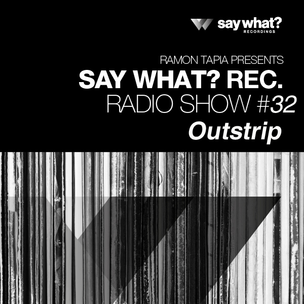 Say What? Podcast 032 with Outstrip